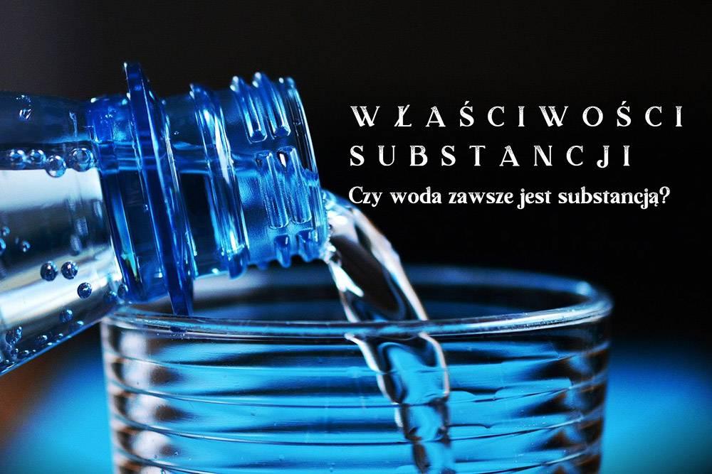 właściwości substancji, woda